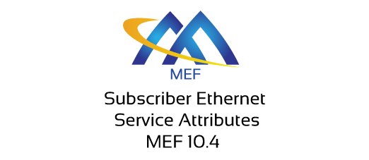 MEF 10.4 - Subscriber Ethernet Service Attributes