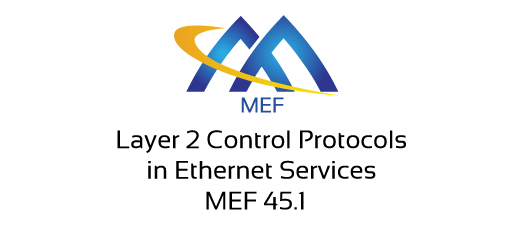 MEF 45.1 – Layer 2 Control Protocols in Ethernet Services