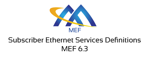 MEF 6.3 - Subscriber Ethernet Services Definitions