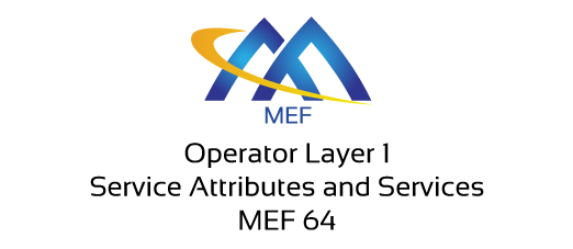 MEF 64 - Operator Layer 1 Service Attributes and Services