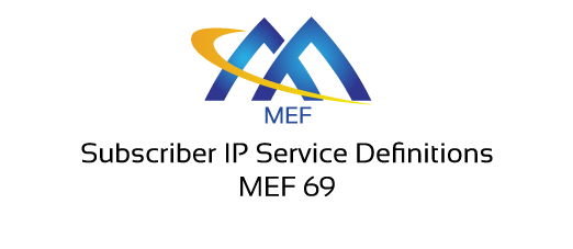 MEF 69 - Subscriber IP Service Definitions