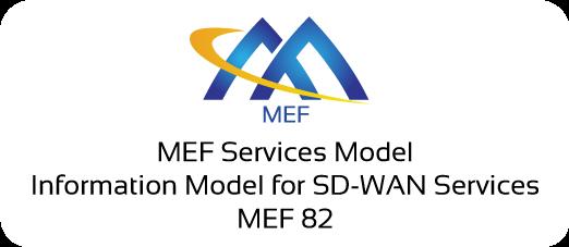 MEF 82 - MEF Services Model - Information Model for SD-WAN Services