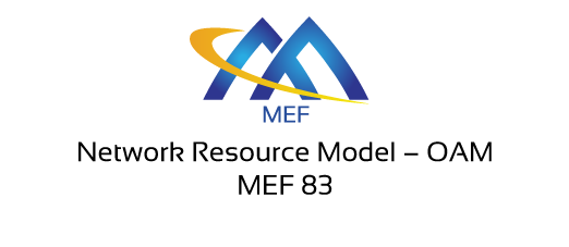 MEF 83 – Network Resource Model - OAM